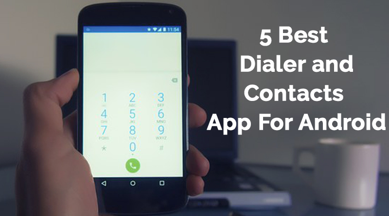 5 Best Dialer and Contacts App For Android